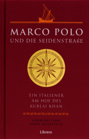 Marco Polo und die Seidenstraße. Ein Italiener am Hof des Kublai Khan.