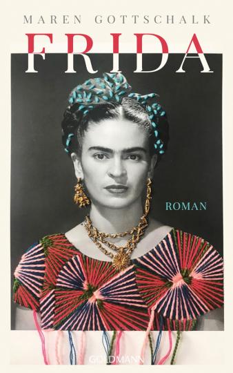 Maren Gottschalk. Frida. Roman.