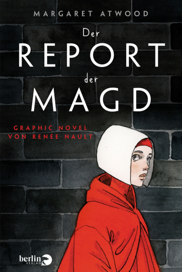 Margaret Atwood. Der Report der Magd. Graphic Novel von Renée Nault.