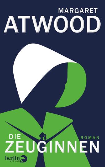 Margaret Atwood. Die Zeuginnen. Roman.