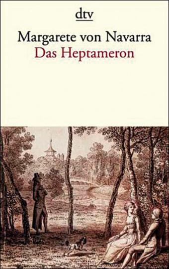 Margarete von Navarra - Das Heptameron.