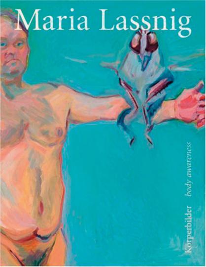 Maria Lassnig. Körperbilder.