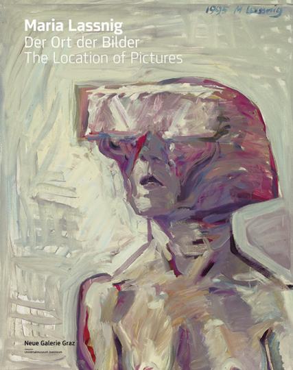 Maria Lassnig. Ort der Bilder.