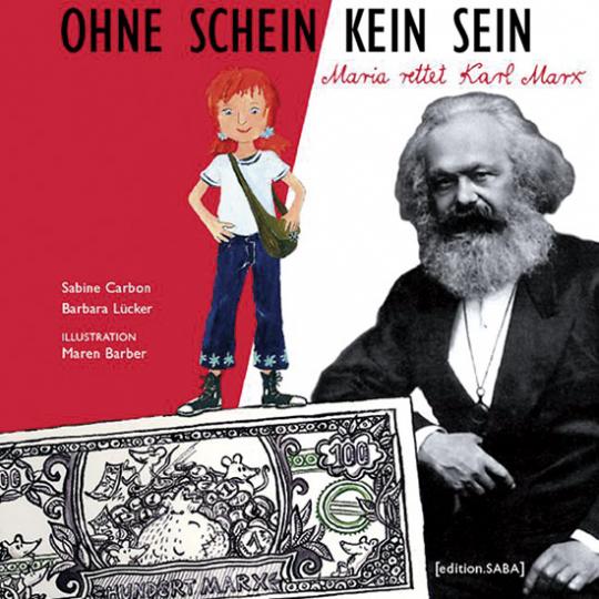 Maria rettet Karl Marx. Ohne Schein kein Sein.