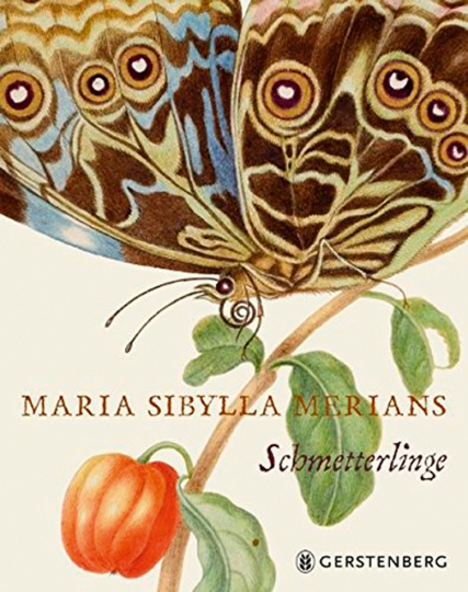 Maria Sibylla Merian. Schmetterlinge.