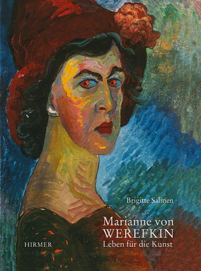 Mariane von Werefkin. Leben für die Kunst.