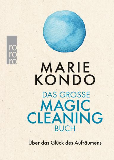 Marie Kondo. Das große Magic-Cleaning-Buch. Über das Glück des Aufräumens.