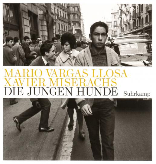Mario Vargas Llosa. Die jungen Hunde. Mit Fotografien von Xavier Miserachs.