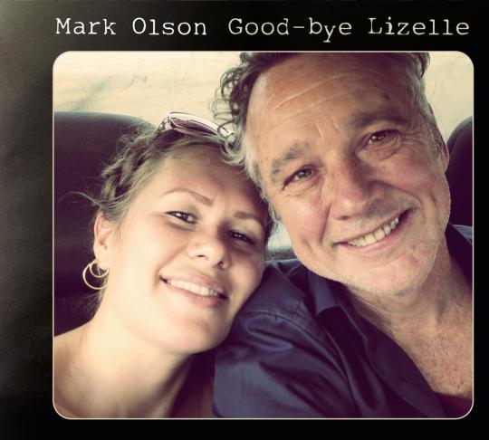 Mark Olson. Good-Bye Lizelle. CD.