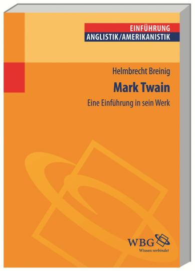 Mark Twain. Eine Einführung in sein Werk.