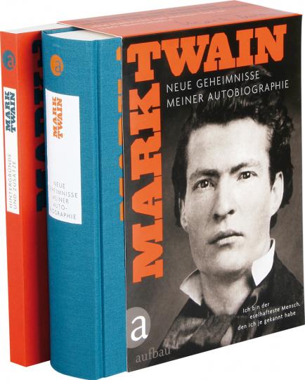 Mark Twain. Ich bin der eselhafteste Mensch, den ich je gekannt habe. Neue Geheimnisse meiner Autobiographie.