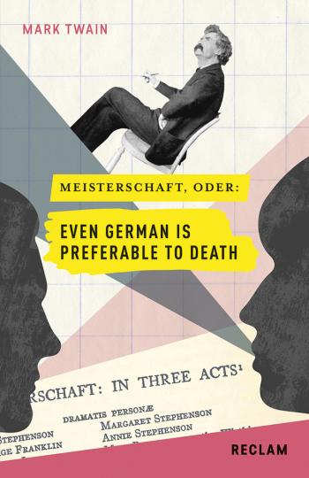 Mark Twain. Meisterschaft oder Even German Is Preferable to Death. Englisch, Deutsch.