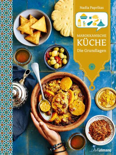 Marokkanische Küche. Die Grundlagen.