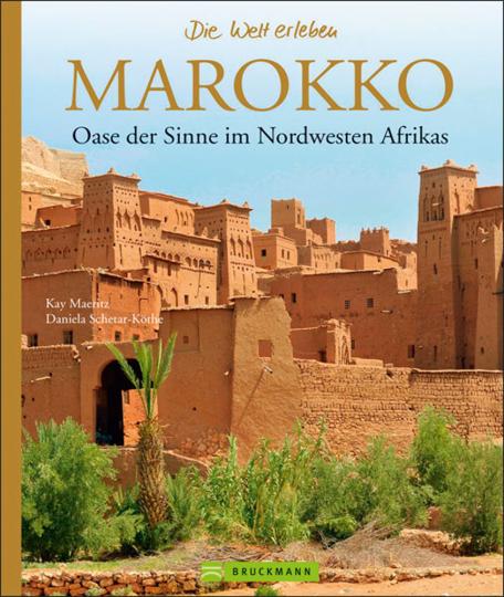 Marokko. Oase der Sinne im Nordwesten Afrikas.