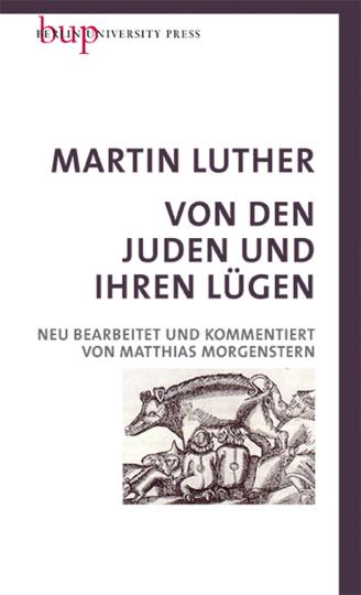 Martin Luther. Von den Juden und ihren Lügen.
