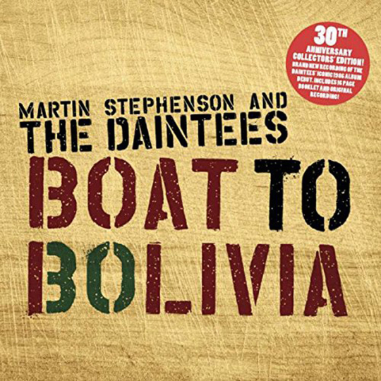Martin Stephenson. Boat To Bolivia (30th Anniversary Collector's Edition). CD.