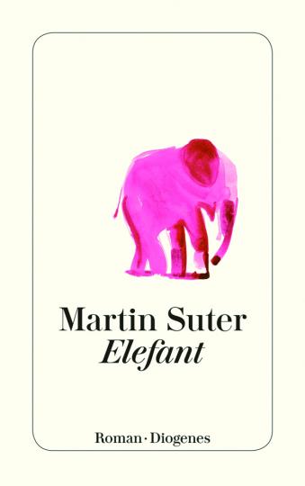 Martin Suter. Elefant. Roman.