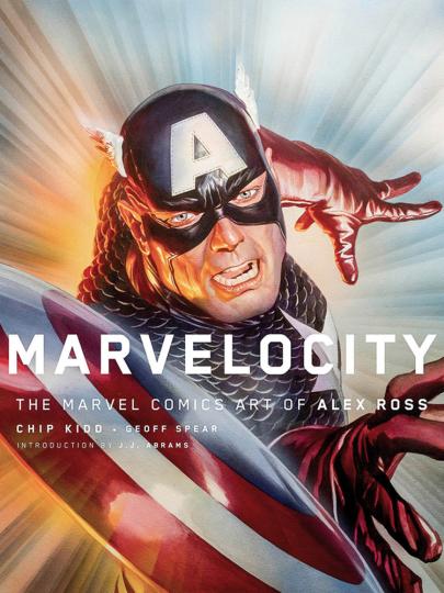 Marvelocity. The Marvel Comics Art of Alex Ross.