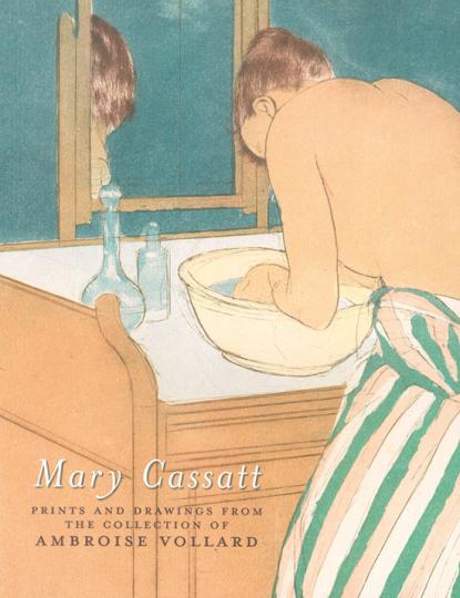 Mary Cassatt. Druckgrafik und Zeichnungen aus der Sammlung Ambroise Vollard.