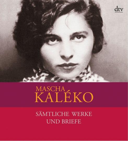Mascha Kaléko. Sämtliche Werke und Briefe in vier Bänden.