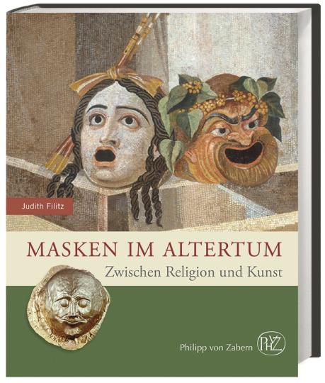 Masken im Altertum. Zwischen Religion und Kunst.