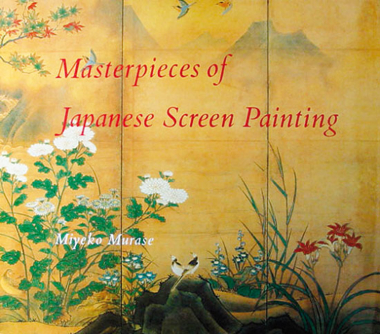 Masterpieces of Japanese Screen Painting. The American Collections.