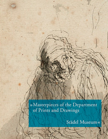 Masterpieces of the Department of Prints and Drawings - Städel Museum. Drawings, Watercolours and Collages.