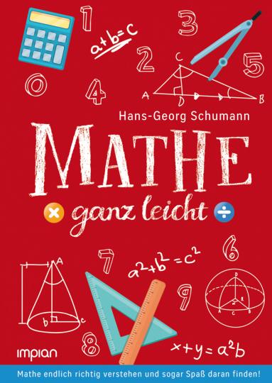 Mathe ganz leicht. Mathe endlich richtig verstehen und sogar Spaß daran finden!