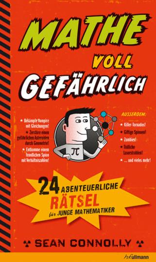 Mathe voll gefährlich. 24 abenteuerliche Rätsel für junge Mathematiker.