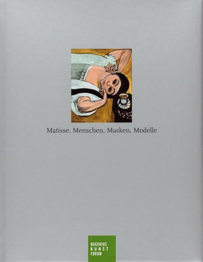 Matisse. Menschen, Masken, Modelle.