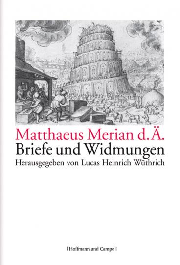 Matthaeus Merian d.Ä. - Briefe und Widmungen