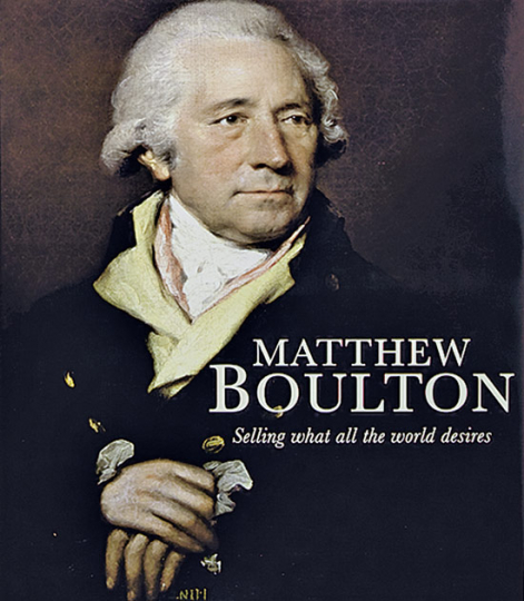 Matthew Boulton. Selling What All the World Desires.
