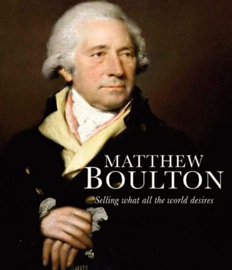 Matthew Boulton. Verkaufen, wonach die Welt verlangt.