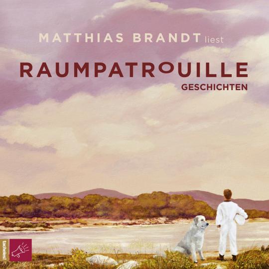 Matthias Brandt. Raumpatrouille. Geschichten. 3 CDs.