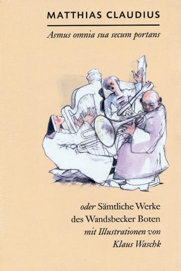 Matthias Claudius. Der Mond ist aufgegangen. Sämtliche Werke des Wandsbecker Boten. Vorzugsausgabe mit Radierung von Klaus Waschk. 2 Bände.