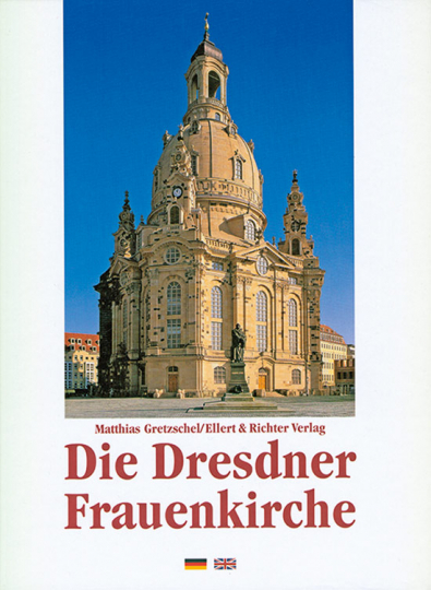 Matthias Gretzschel. Die Dresdner Frauenkirche.