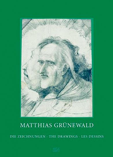 Matthias Grünewald: Die Zeichnungen