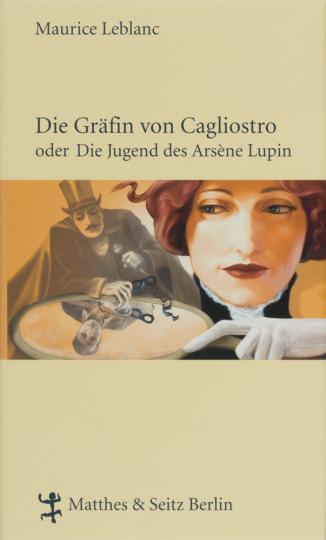 Maurice Leblanc. Die Gräfin Cagliostro oder die Jugend des Arsène Lupin.