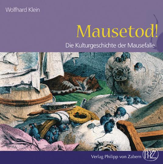 Mausetod. Die Kulturgeschichte der Mausefalle.