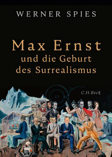 Max Ernst. Und die Geburt des Surrealismus.