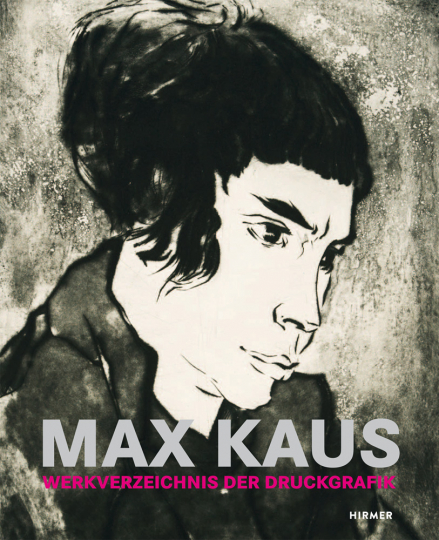 Max Kaus. Werkverzeichnis der Druckgrafik.