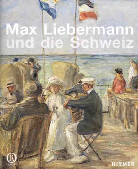 Max Liebermann und die Schweiz. Meisterwerke aus Schweizer Sammlungen.