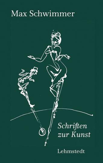 Max Schwimmer. Schriften zur Kunst - Kunstkritiken, Feuilletons und Essays 1920-1932.