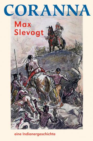Max Slevogt. Coranna - Eine Indianergeschichte.