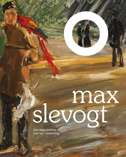 Max Slevogt. Eine Retrospektive zum 150. Geburtstag.