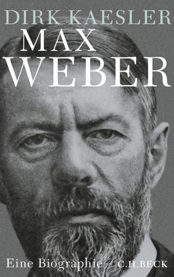 Max Weber. Eine Biographie.