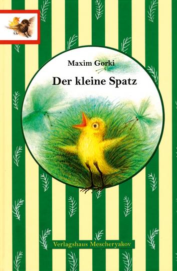 Maxim Gorki. Der kleine Spatz.