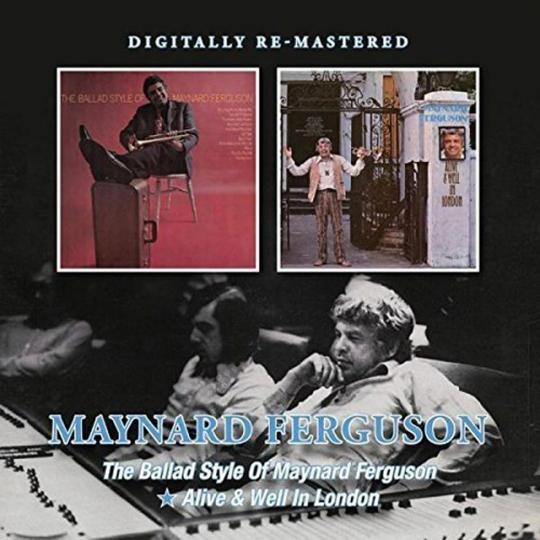 Maynard Ferguson. The Ballad Style Of Maynard Ferguson / Alive & Well In London. CD.