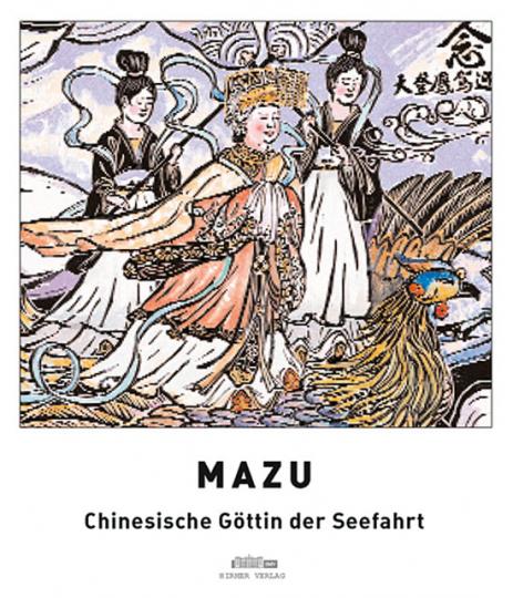 Mazu. Chinesische Göttin der Seefahrt.