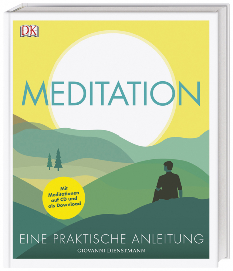 Meditation. Eine praktische Anleitung. Mit Meditationen auf CD und als Download.